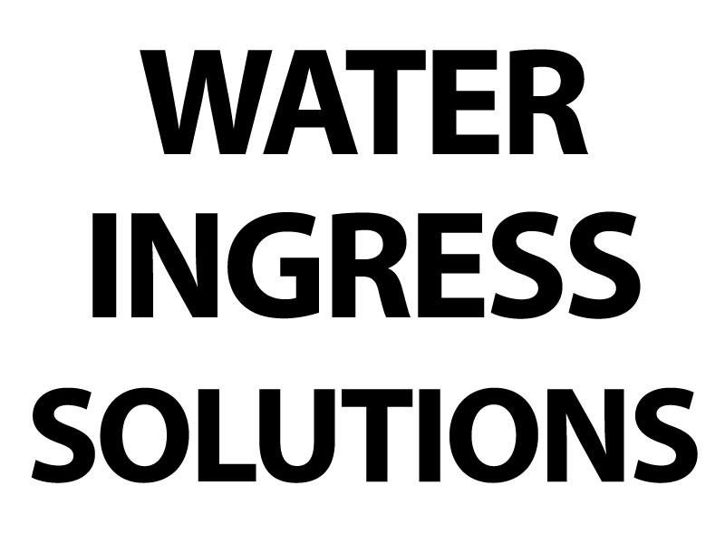 WATER INGRESS SOLUTIONS